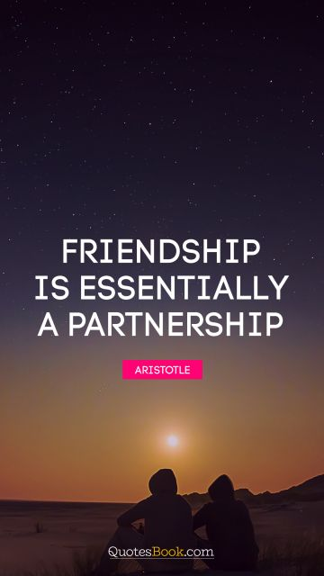QUOTES BY Quote - Friendship is essentially a partnership. Aristotle