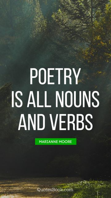 Poetry is all nouns and verbs