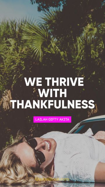 We thrive with thankfulness