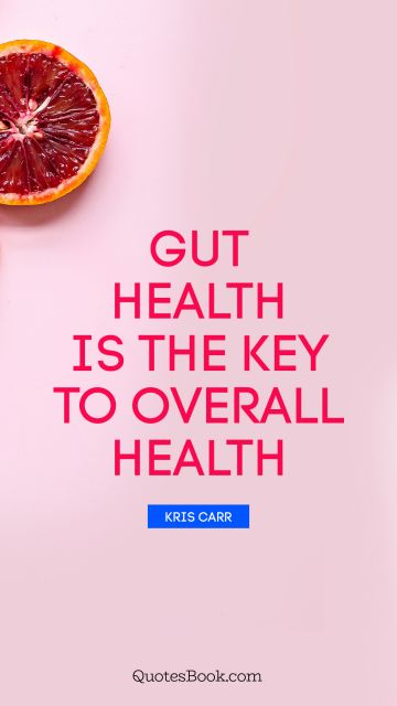 Gut health is the key to overall health