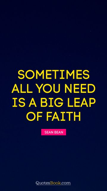 Sometimes all you need is a big leap of faith