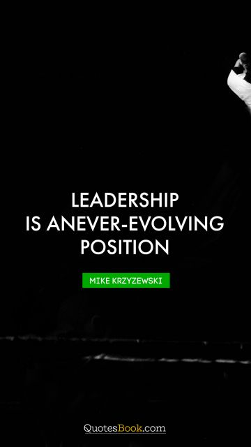 Leadership is an ever-evolving position