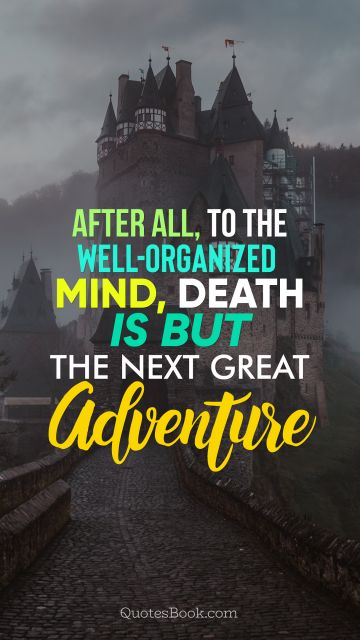 After all, to the well-organized mind,