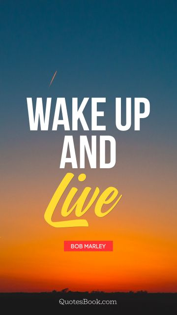 QUOTES BY Quote - Wake Up and Live. Bob Marley