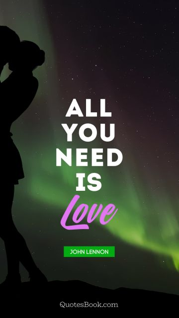 Search Results Quote - All you need is love. John Lennon