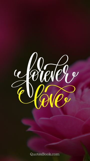 POPULAR QUOTES Quote - Forever love. Unknown Authors