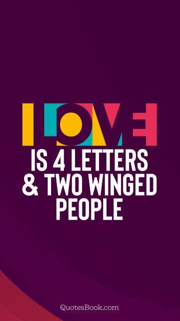 Love is 4 letters and two winged people