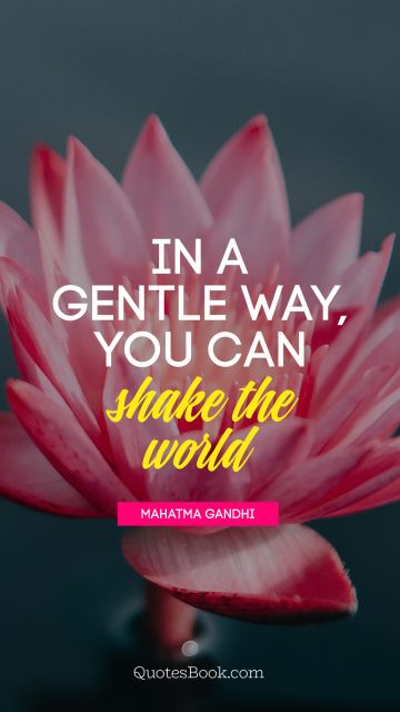 In a gentle way, you can shake the 