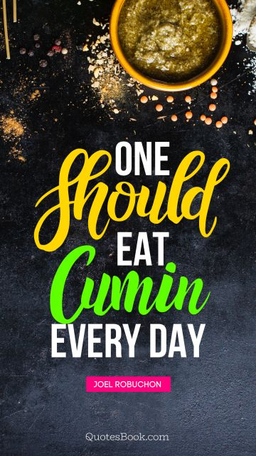 One should eat cumin every day