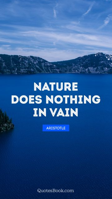 Nature does nothing in vain