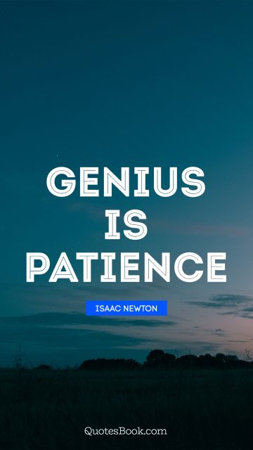 Genius is patience