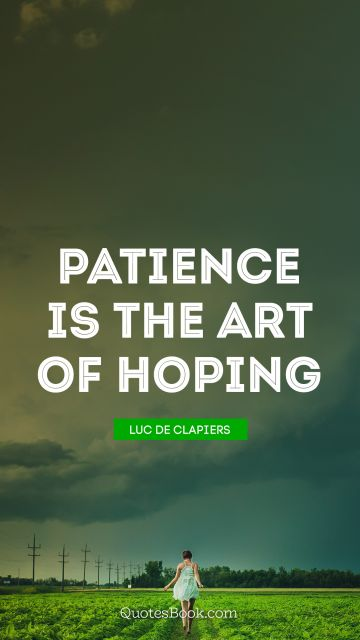 Patience is the art of hoping