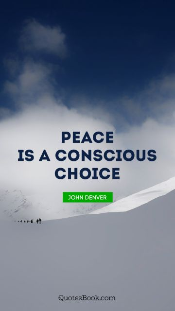 Peace is a conscious choice