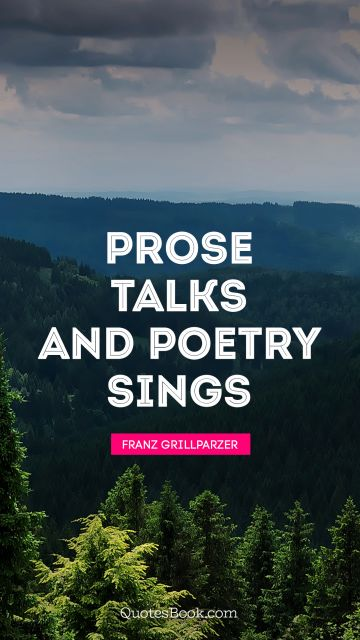 Prose talks and poetry sings
