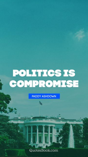 Politics is compromise