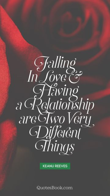 Falling in love and having a relationship are two very different things