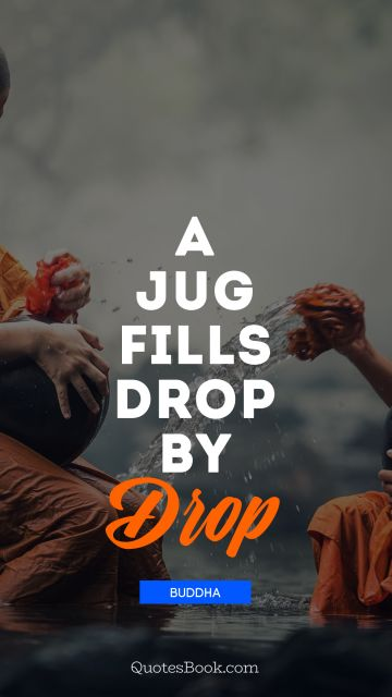 A jug fills drop by drop