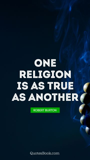 One religion is as true as another
