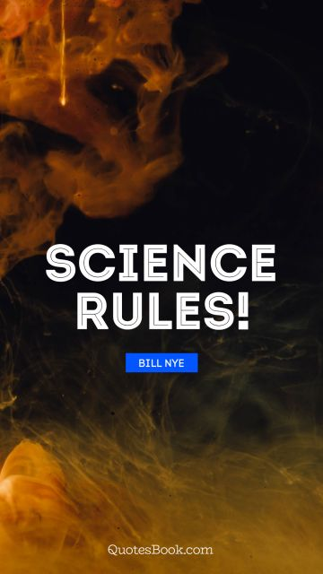 Search Results Quote - Science rules!. Bill Nye