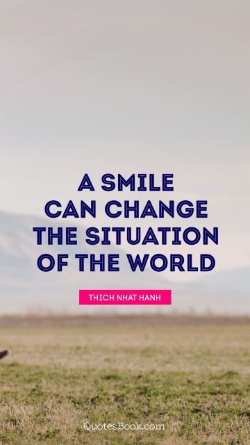 A smile can change the situation of the world