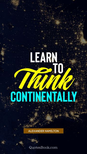 Learn to think continentally