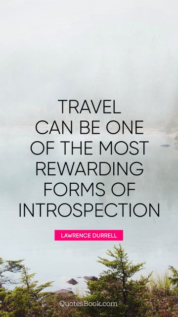 Travel can be one of the most rewarding forms of introspection