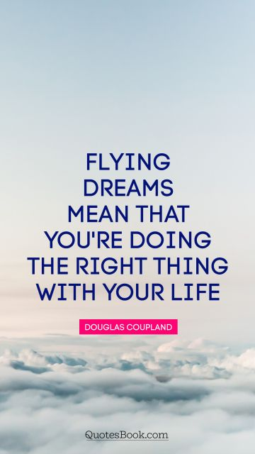Flying dreams mean that you're doing the right thing with your life