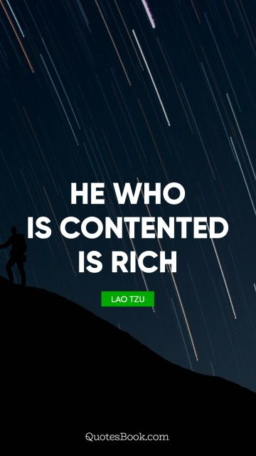 He who is contented is rich