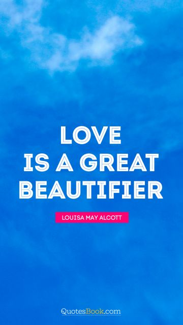 Love is a great beautifier
