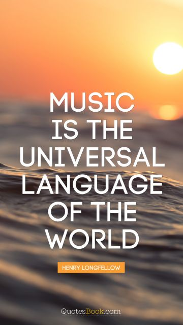 Music is the universal language of the world