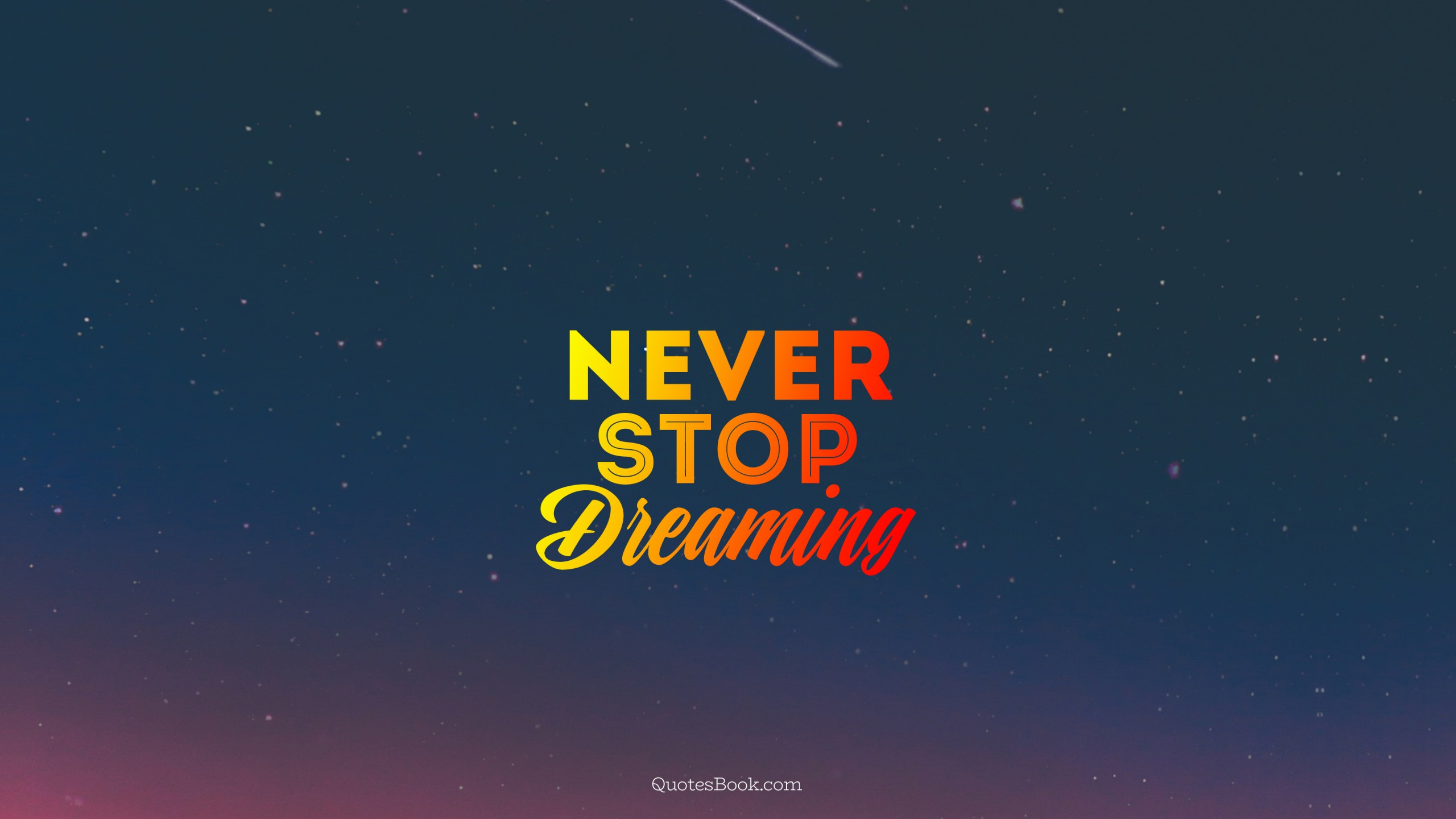 Never Stop Dreaming Page 12 Quotesbook