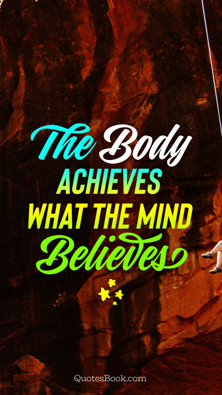 The Body Achieves What The Mind Believes