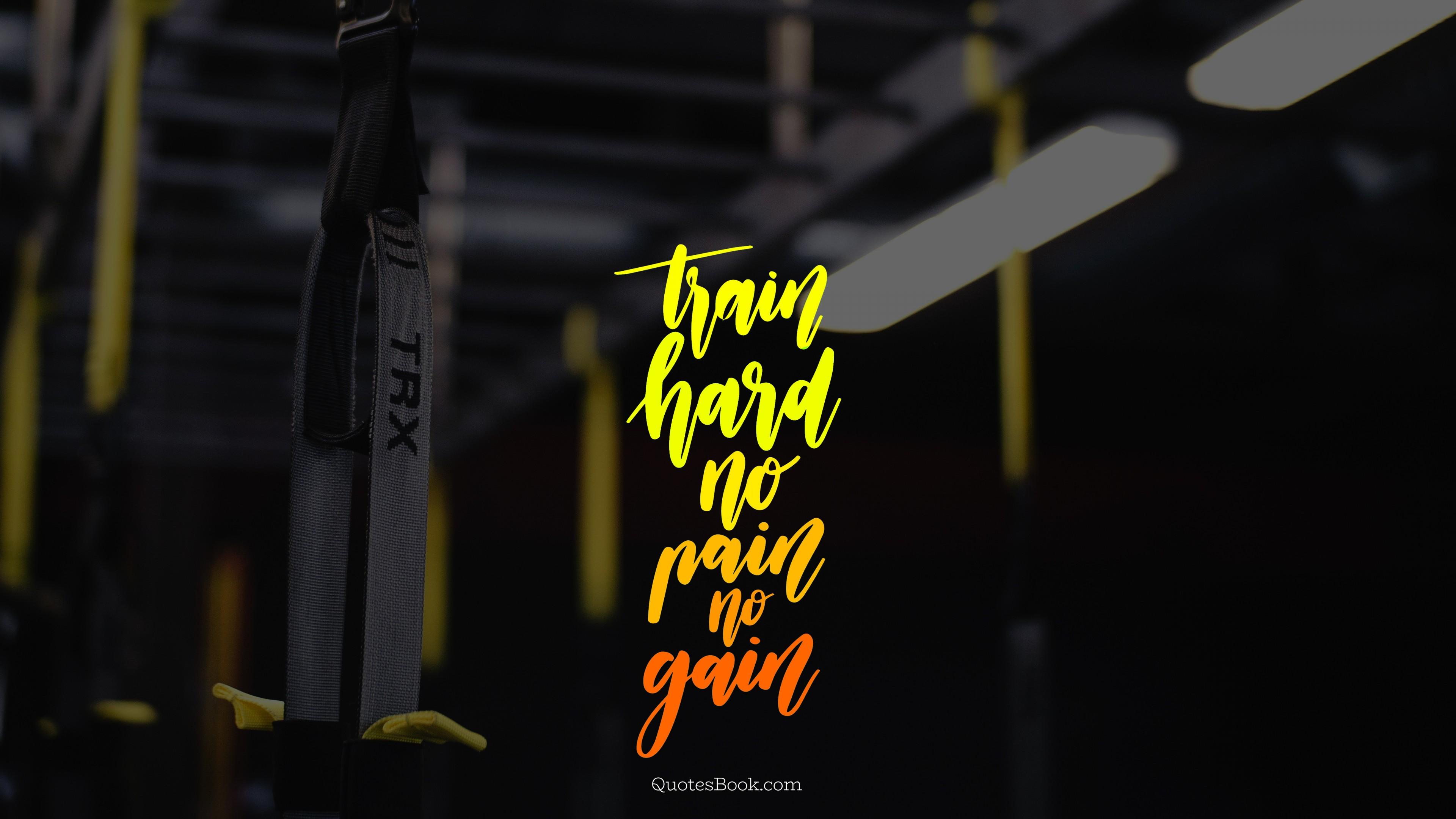 Train Hard No Pain No Gain Quotesbook