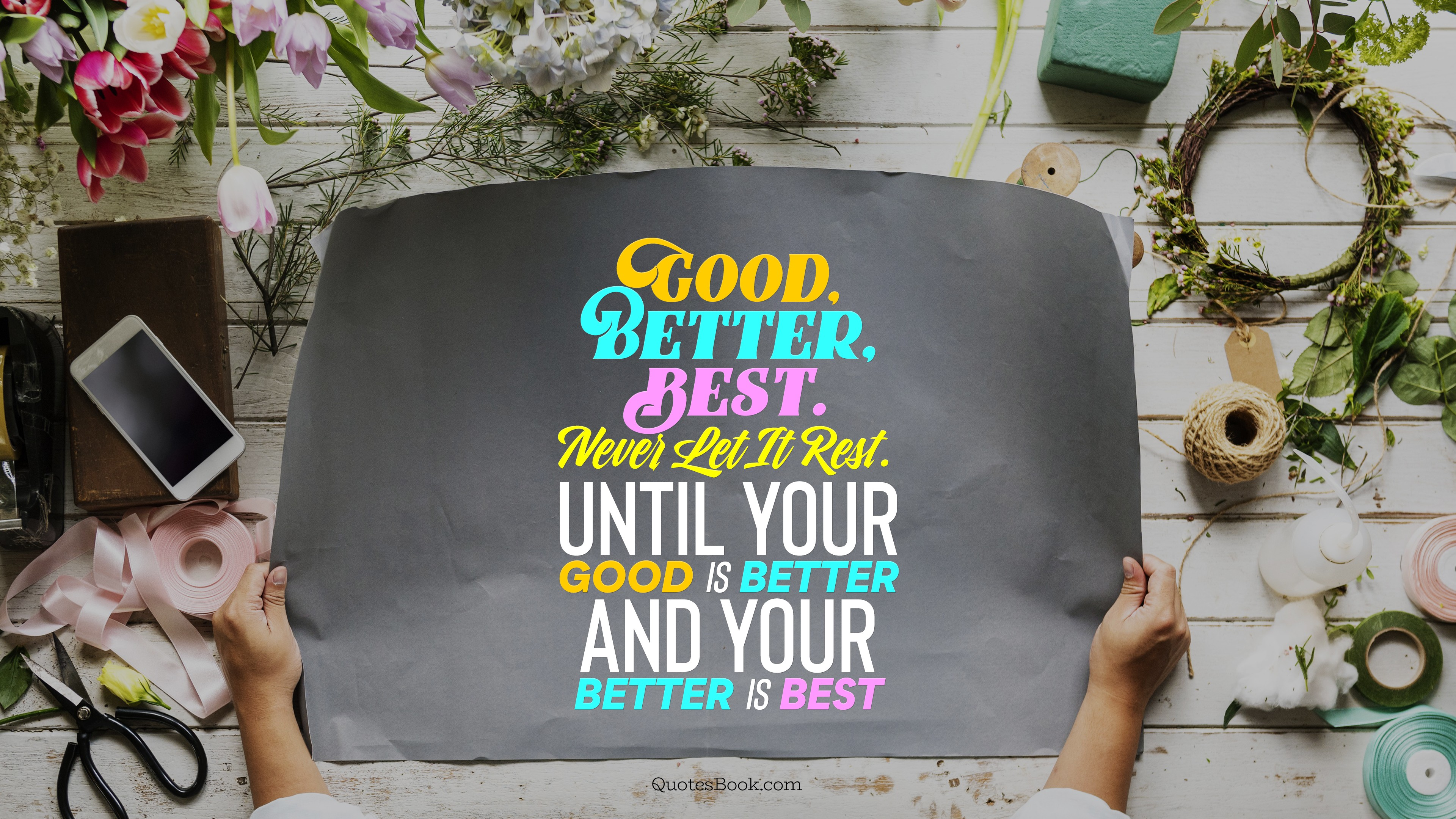 50 Great Inspirational Good Better Best Never Let It Rest Quote
