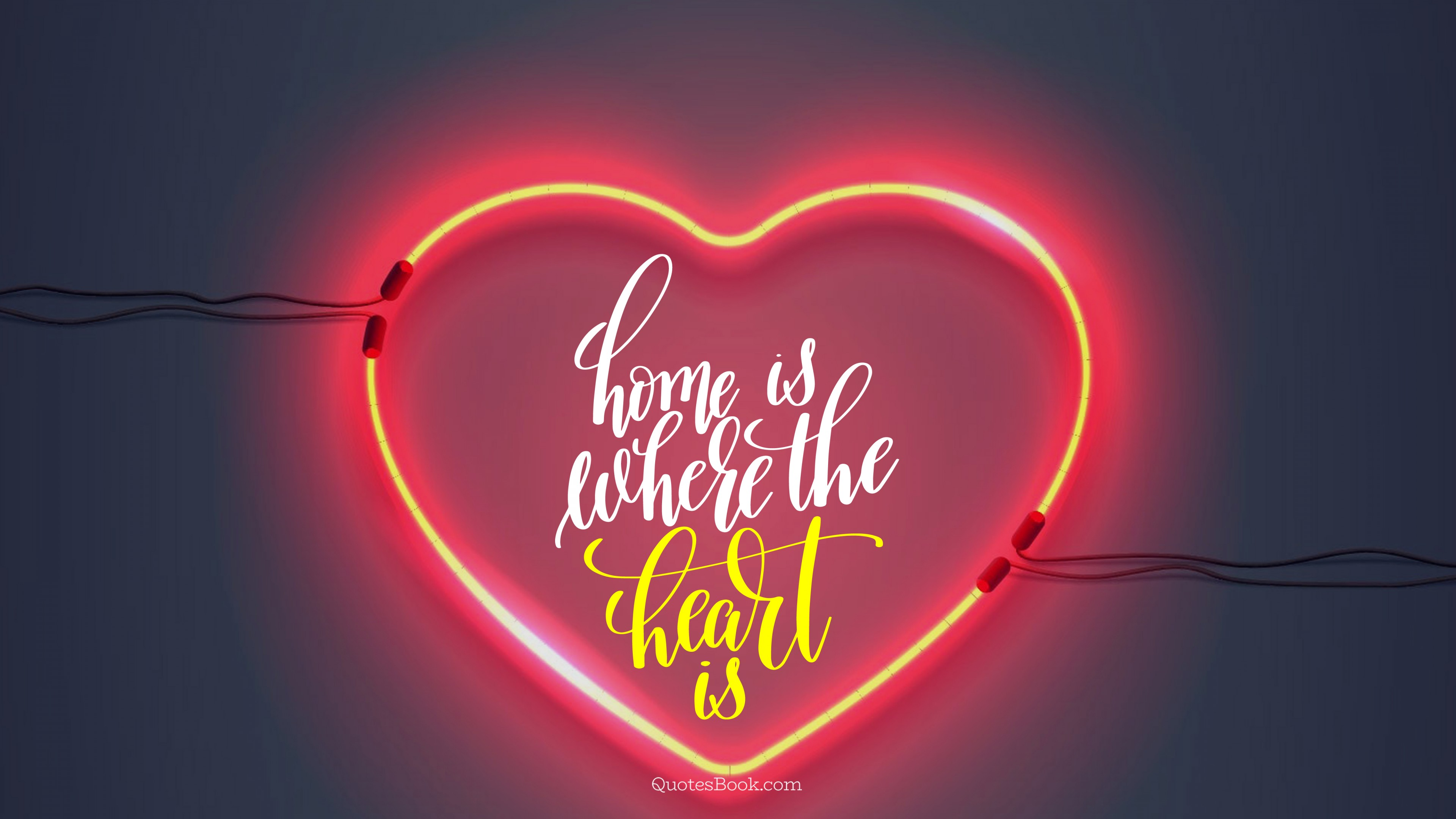Home is where the heart is - QuotesBook