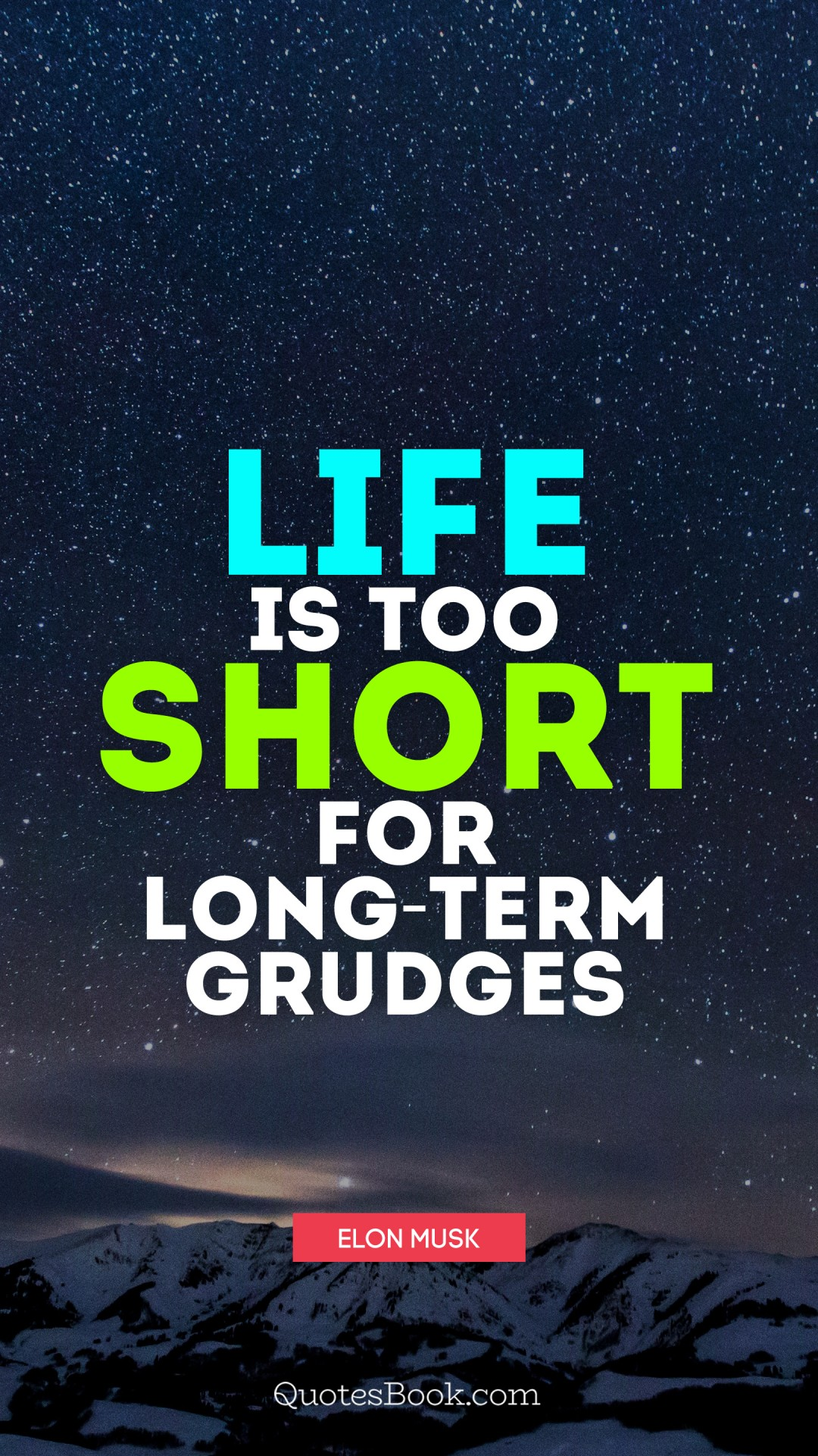 Life is too short for long-term grudges. - Quote by Elon ...