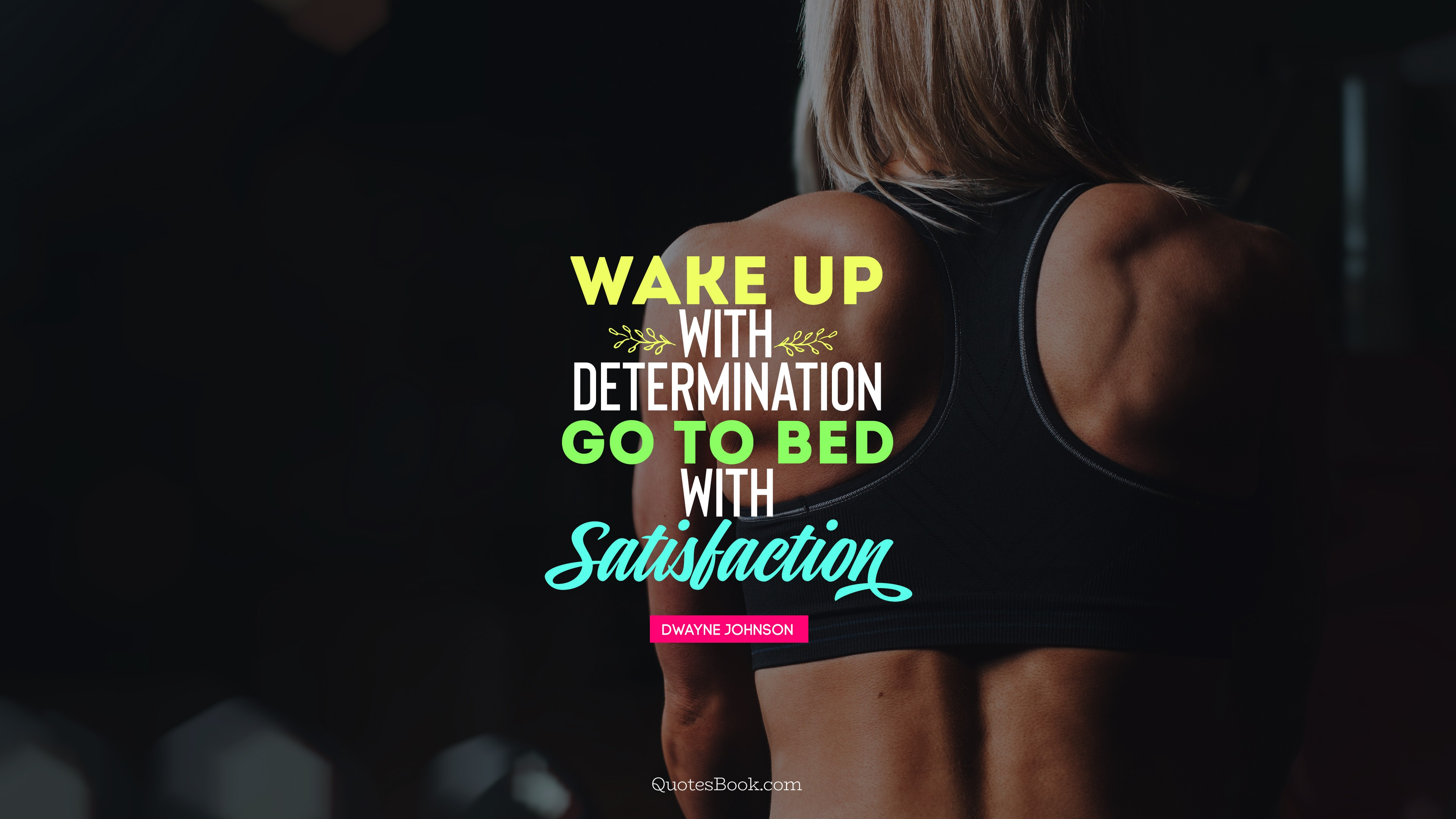 Wake Up With Determination Go To Bed With Satisfaction Quote By