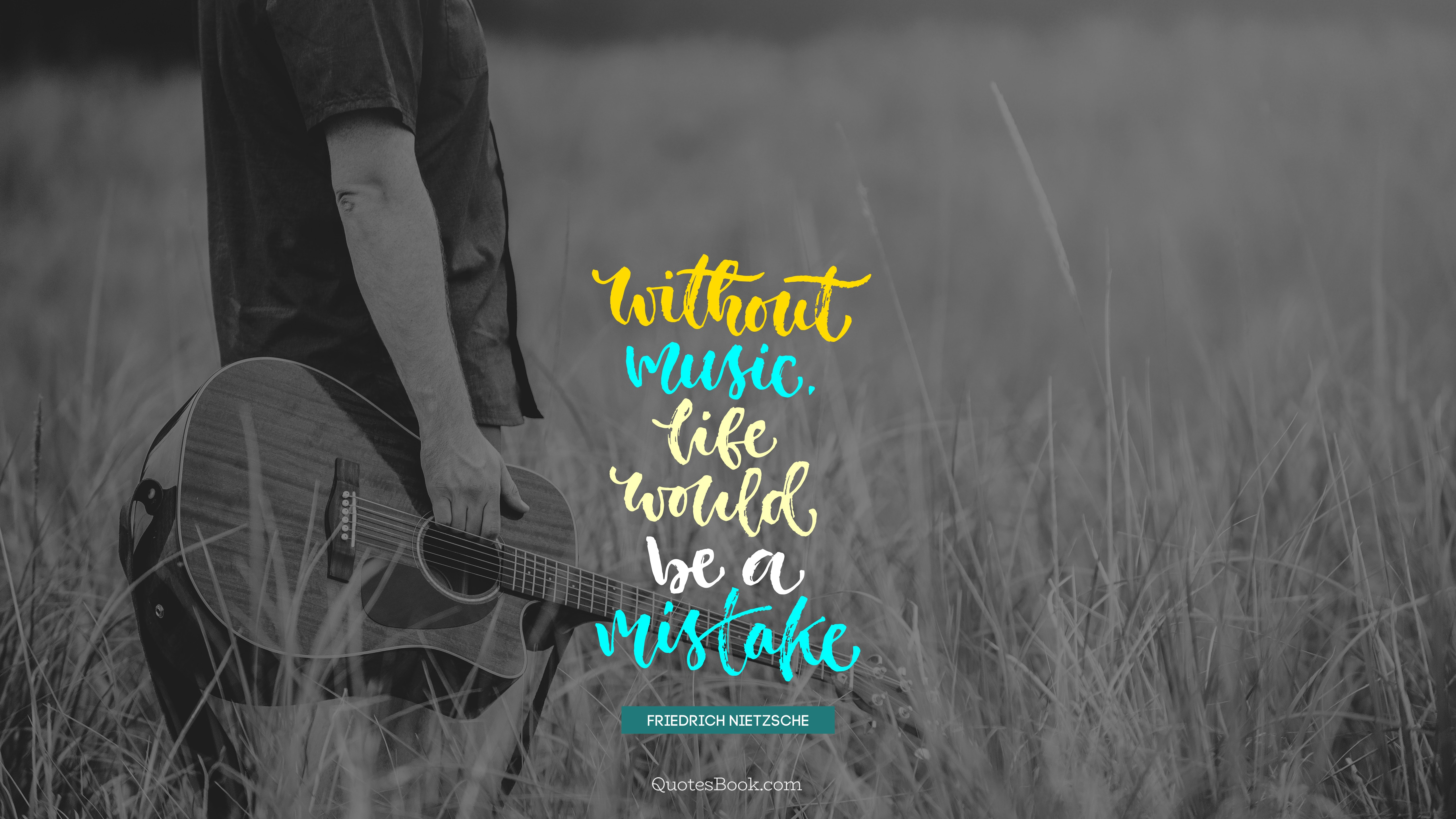 Without Music Life Would Be A Mistake Quote By Friedrich