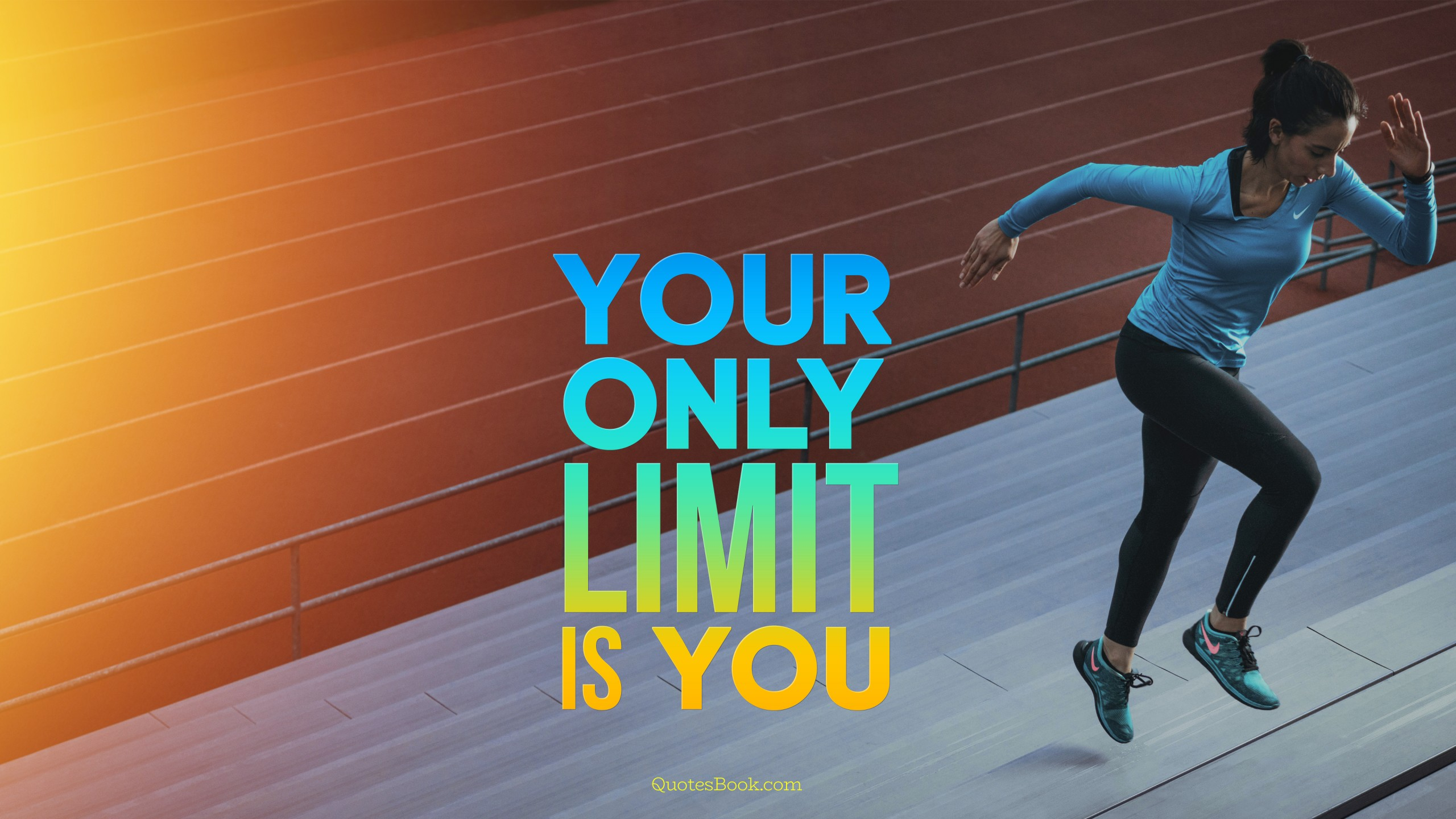Your Only Limit Is You Quotesbook