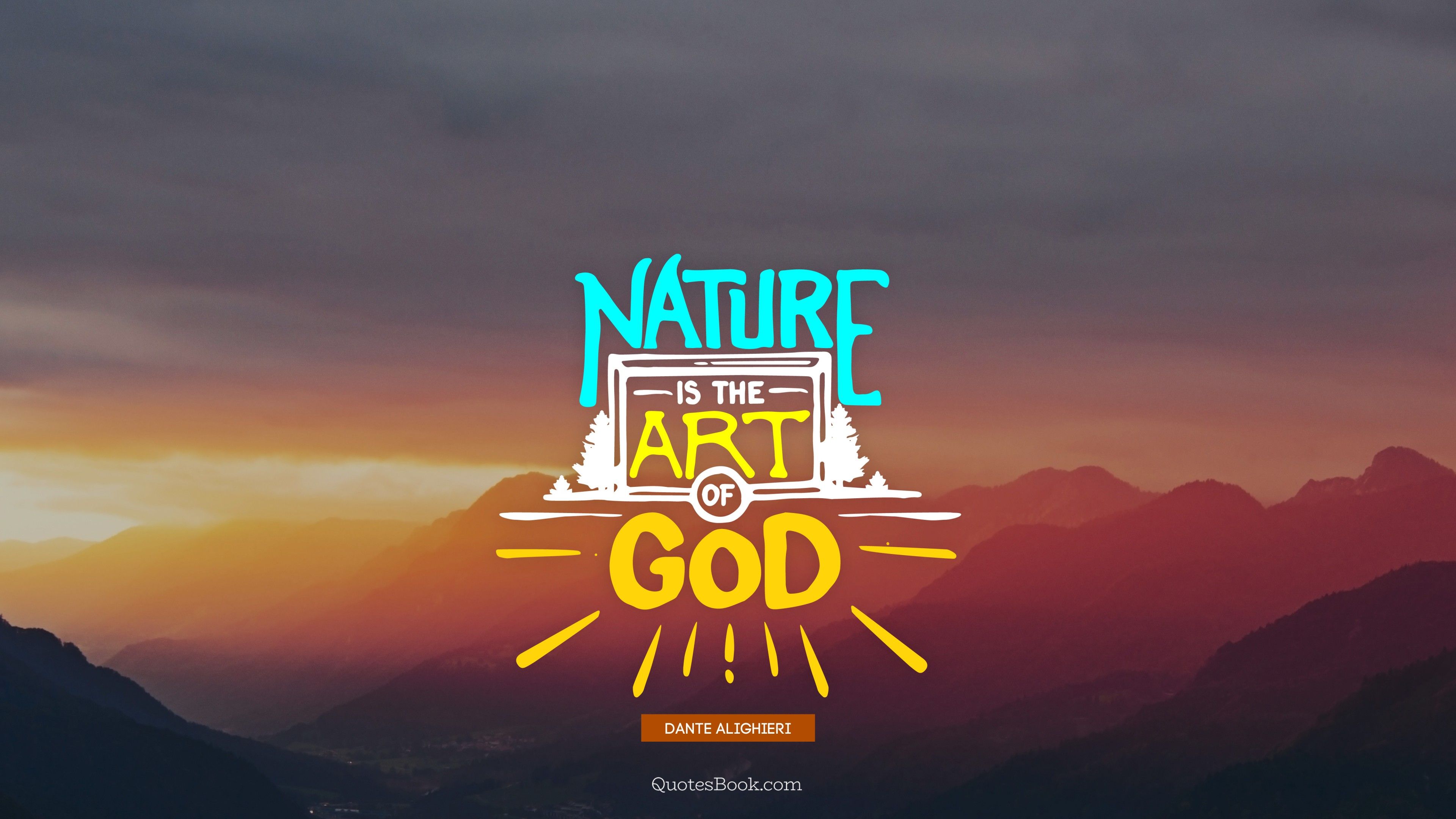 Nature Is The Art Of God Quote By Dante Alighieri Quotesbook