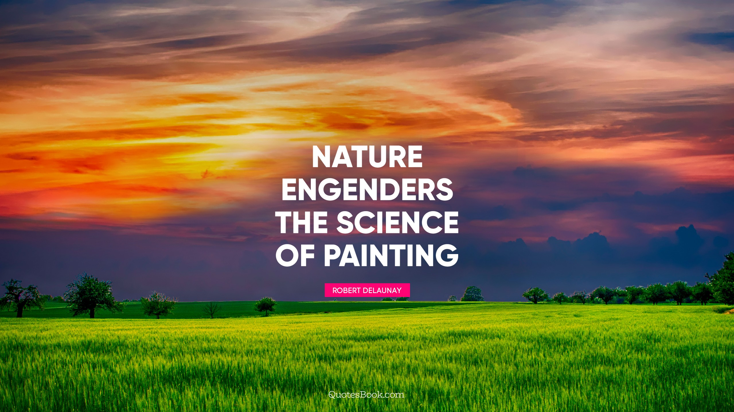 nature engenders the science of painting quote by robert