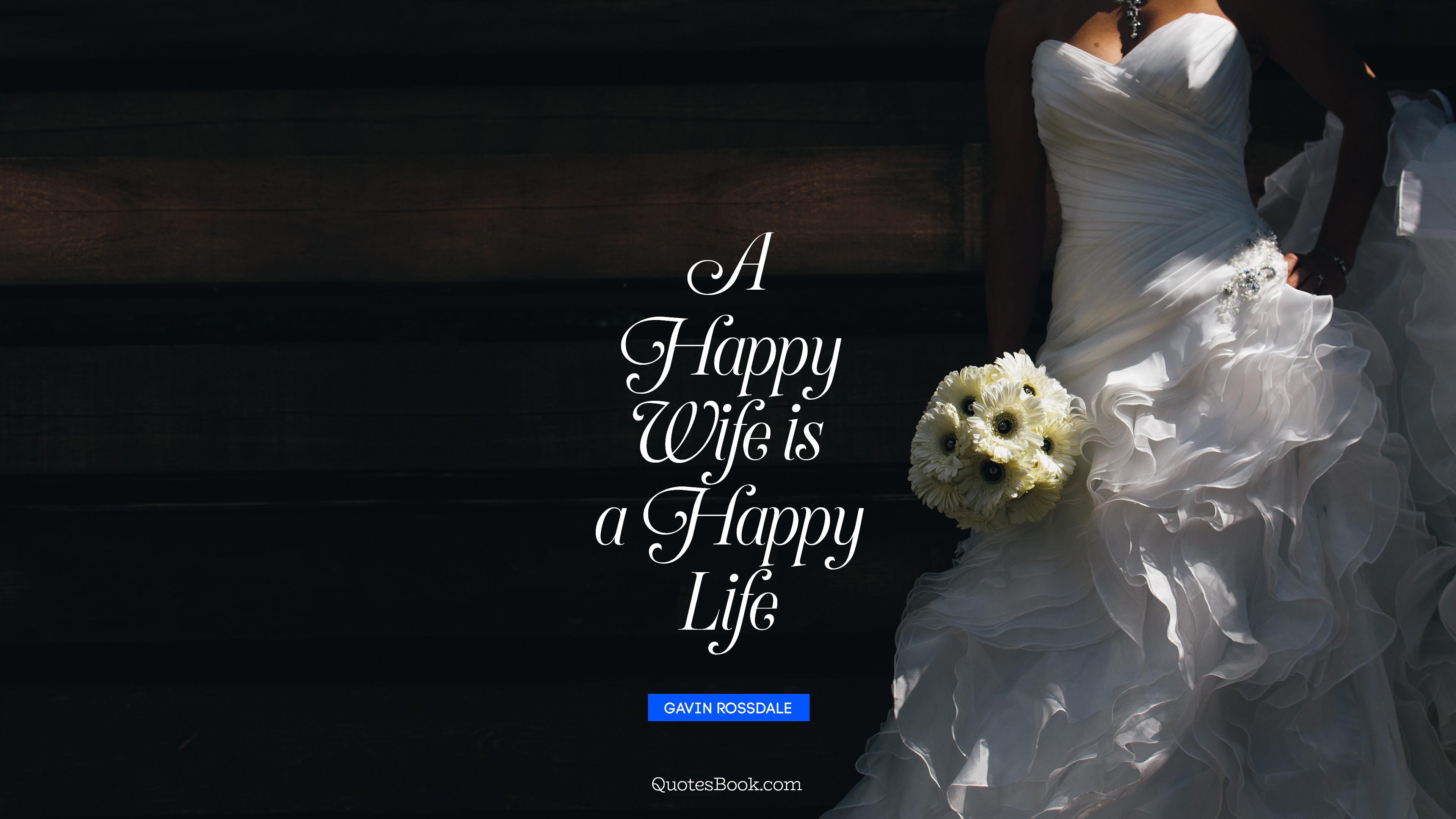 A happy wife is a happy life. - Quote by Gavin Rossdale ...