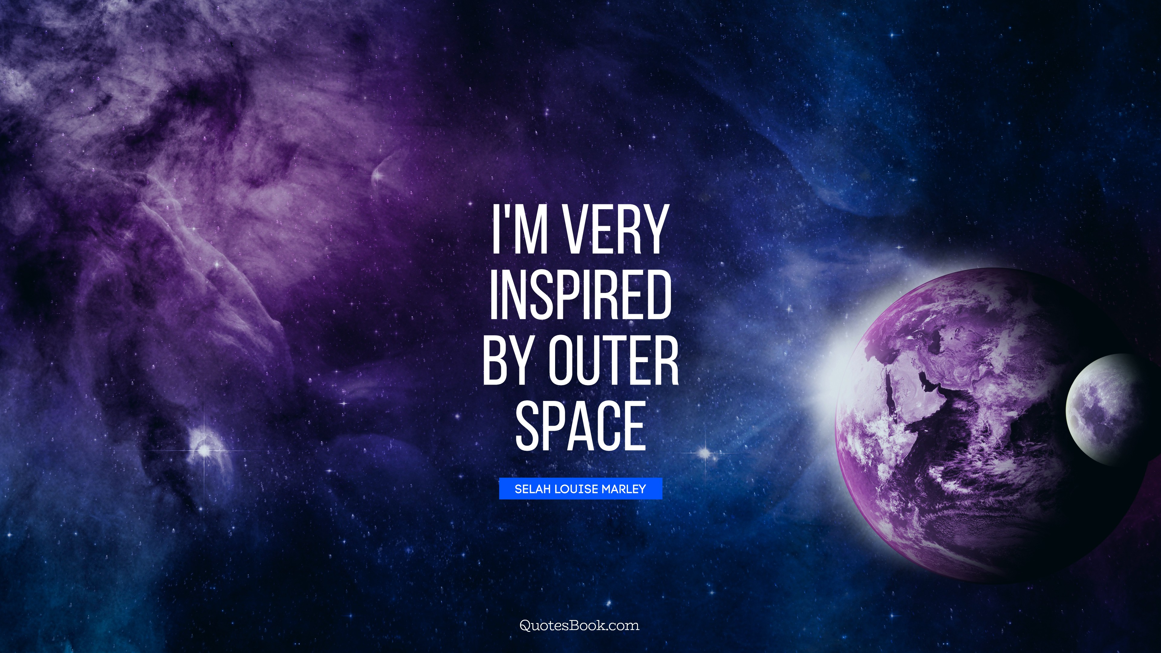 I\'m very inspired by outer space. - Quote by Selah Louise ...