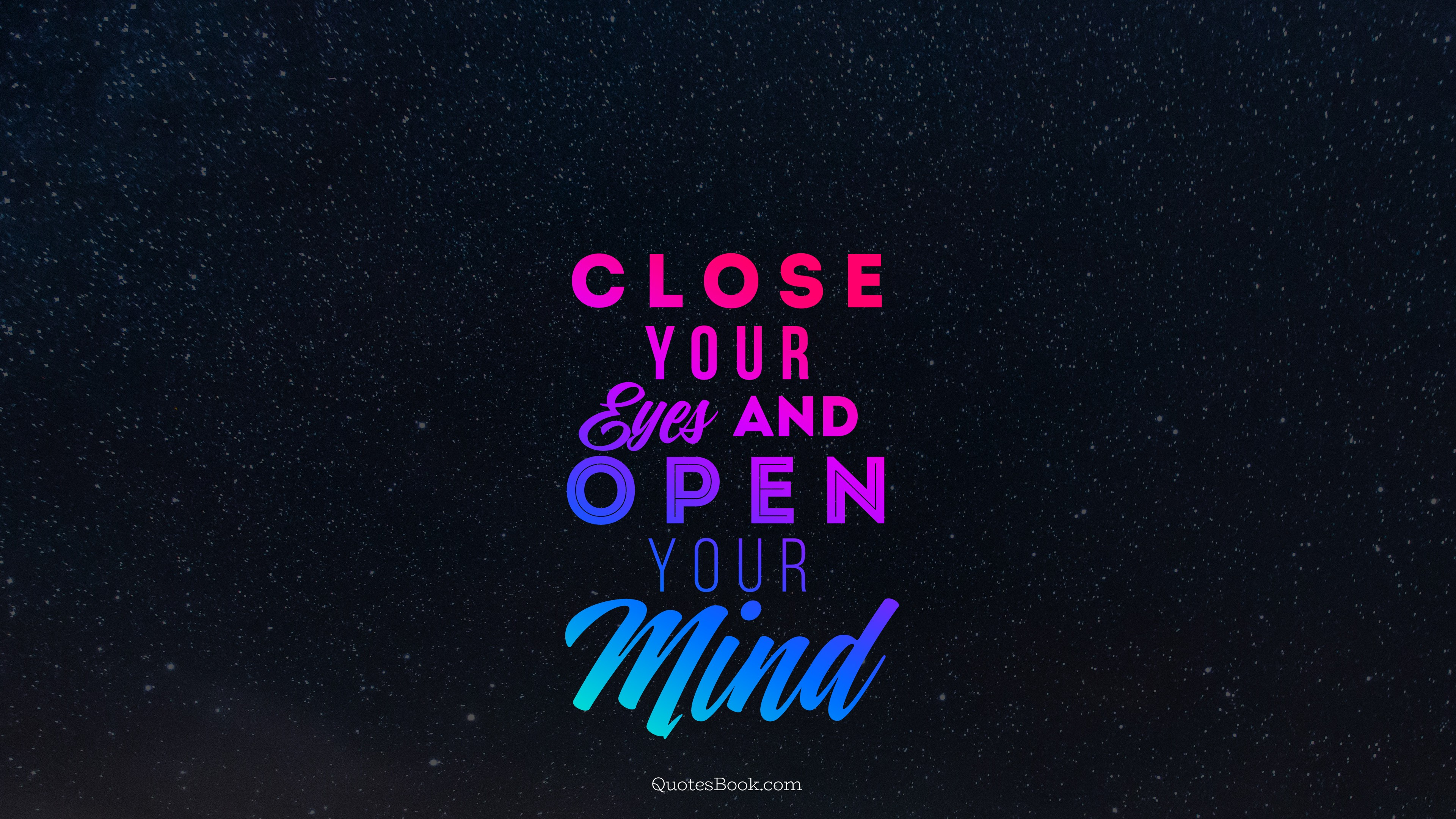 Close Your Eyes And Open Your Mind Quotesbook