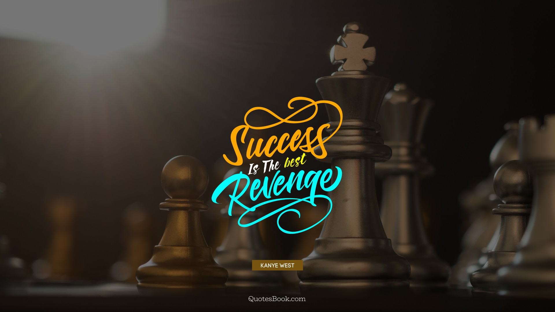 Success is the best revenge Quote by Kanye West
