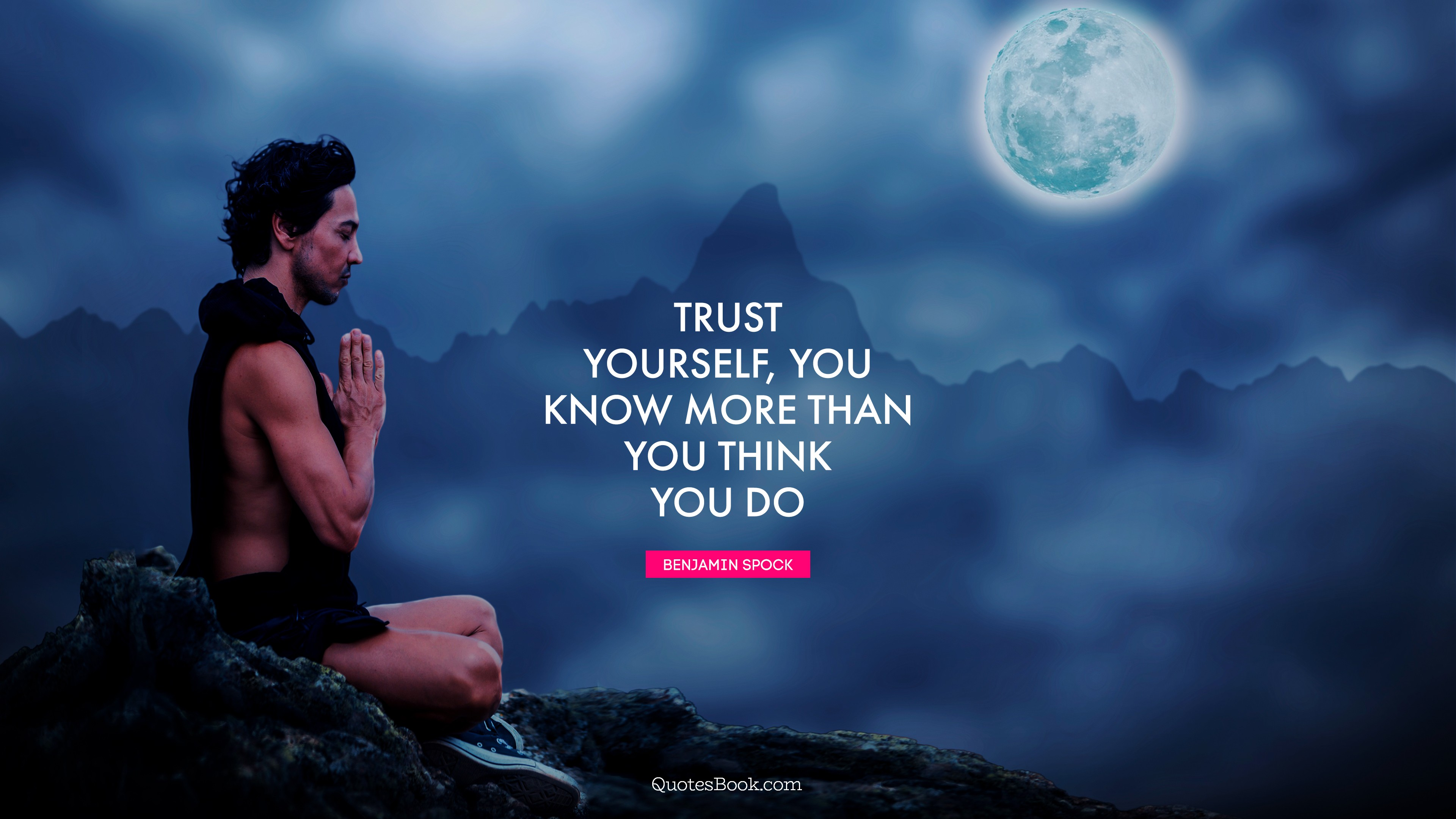 Trust Yourself You Know More Than You Think You Do Quote By