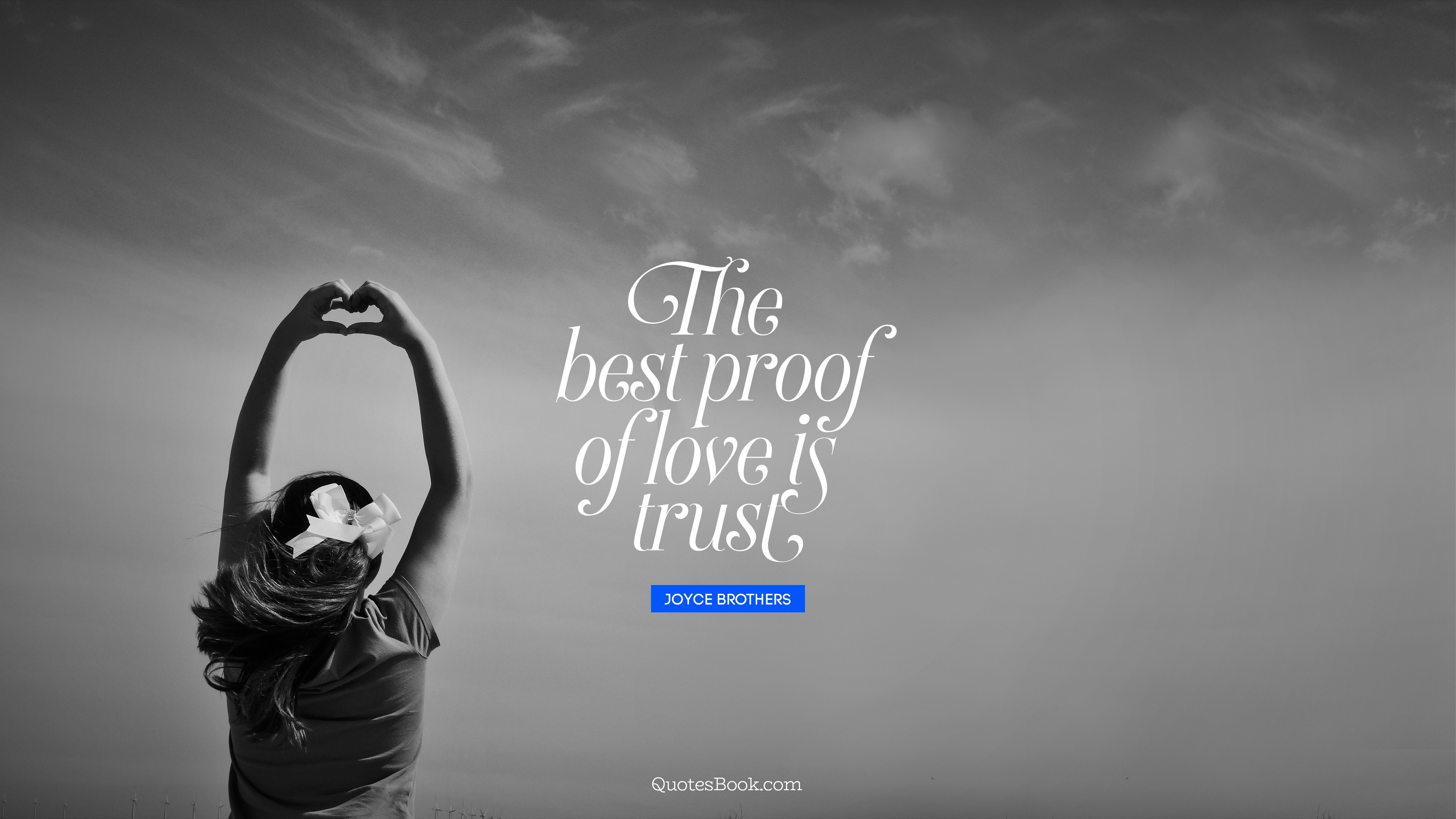 The Best Proof Of Love Is Trust Quote By Joyce Brothers Quotesbook